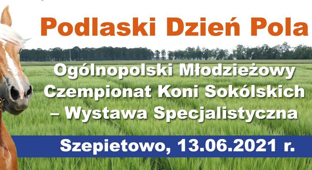 PODR Szepietowo zaprasza na Podlaski Dzień Pola– 13 czerwca 2021 r.